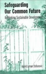 safeguarding-our-common-future-rethinking-sustainable-development-ingrid-leman-stefanovic-paperback-cover-art