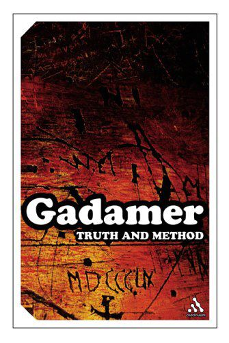 Gadamer Truth and Method