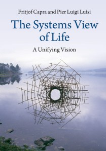 Fritjof Capra and Pier Luigi Luisi The Systems View of Life